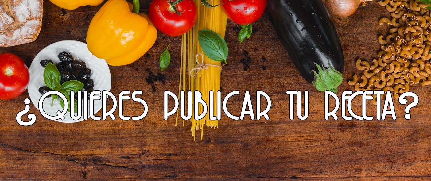 Publica tu receta con nosotros
